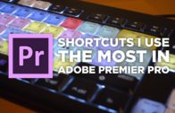 Shortcuts I use the most in Premiere Pro