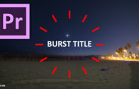 Burst Title Template CC2017  #adobe #premierepro #videoediting