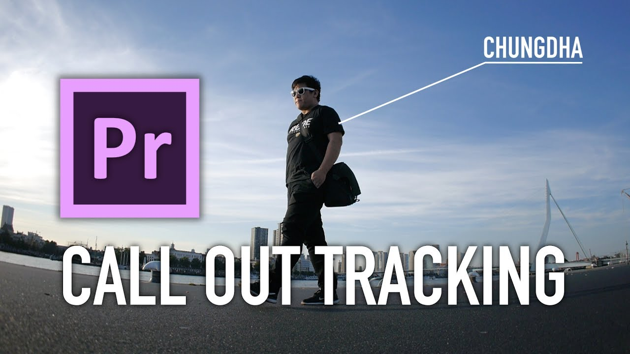Adobe premiere pro chung dha premiere pro call out tracking tutorial spiritdancerdesigns Image collections