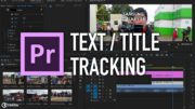 Premiere Pro Text / Title Tracking Tutorial