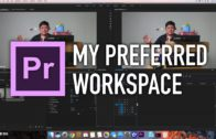 My Preferred Workspace in Premiere Pro CC2018