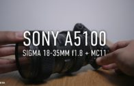 Sony A5100 with Sigma 18-35mm f1.8 and MC11 video test