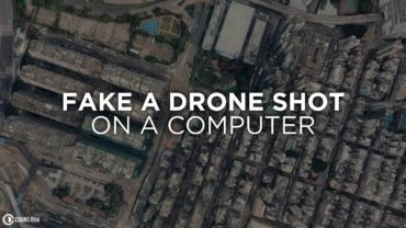 Fake a Drone Shot on a Computer in 2018