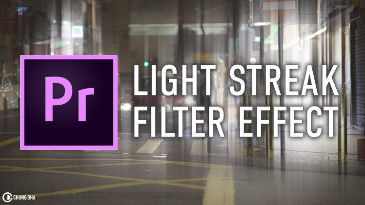 Light streak filter effect 5 min Premiere Pro Tutorial