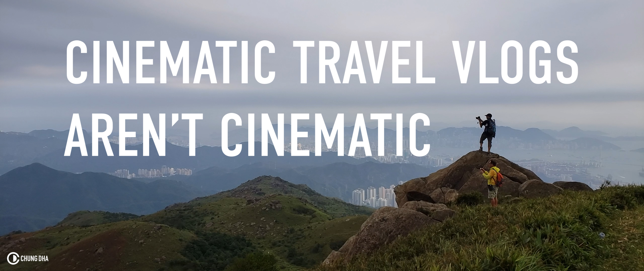 Cinematic Travel Vlogs aren't Cinematic