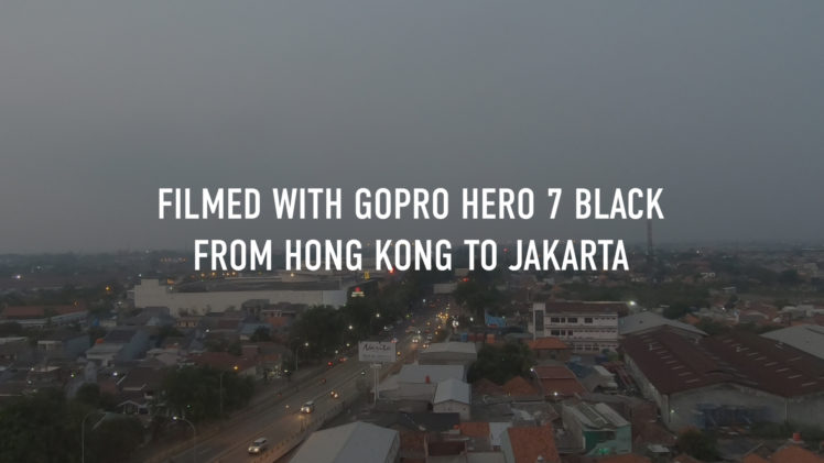 From HK to Jakarta with GoPro Hero 7 Black