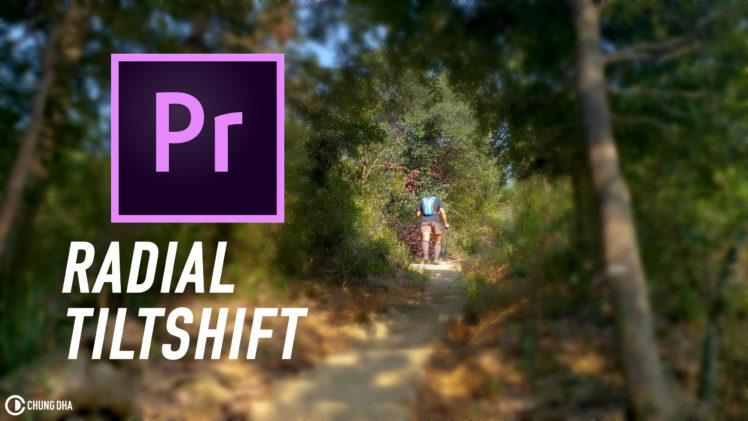 Radial Tiltshift in Adobe Premiere Pro 3min tutorial