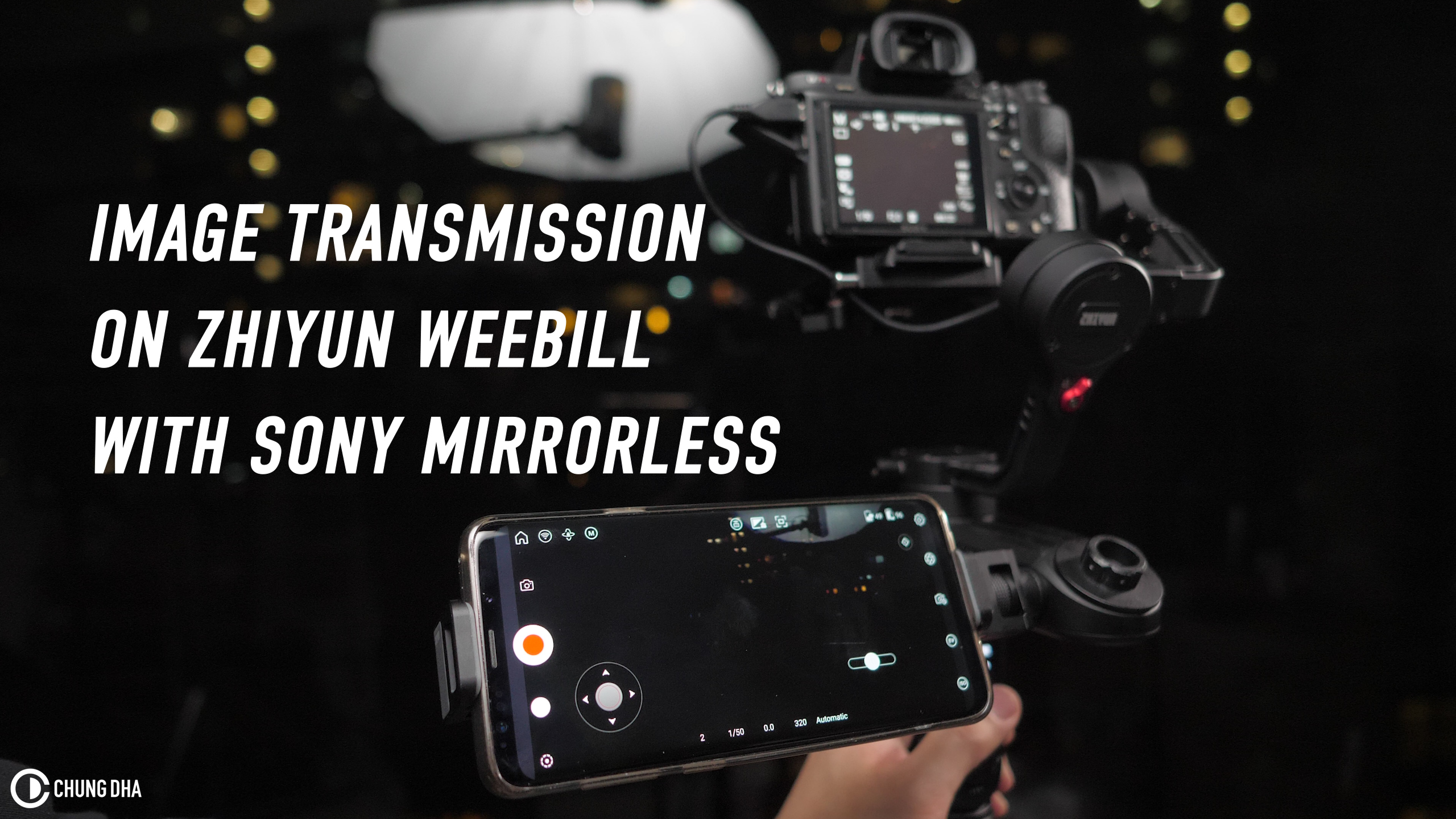 Image Transmission on Zhiyun Weebill with Sony Mirrorless