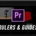 Rulers & Guides Premiere Pro CC2019
