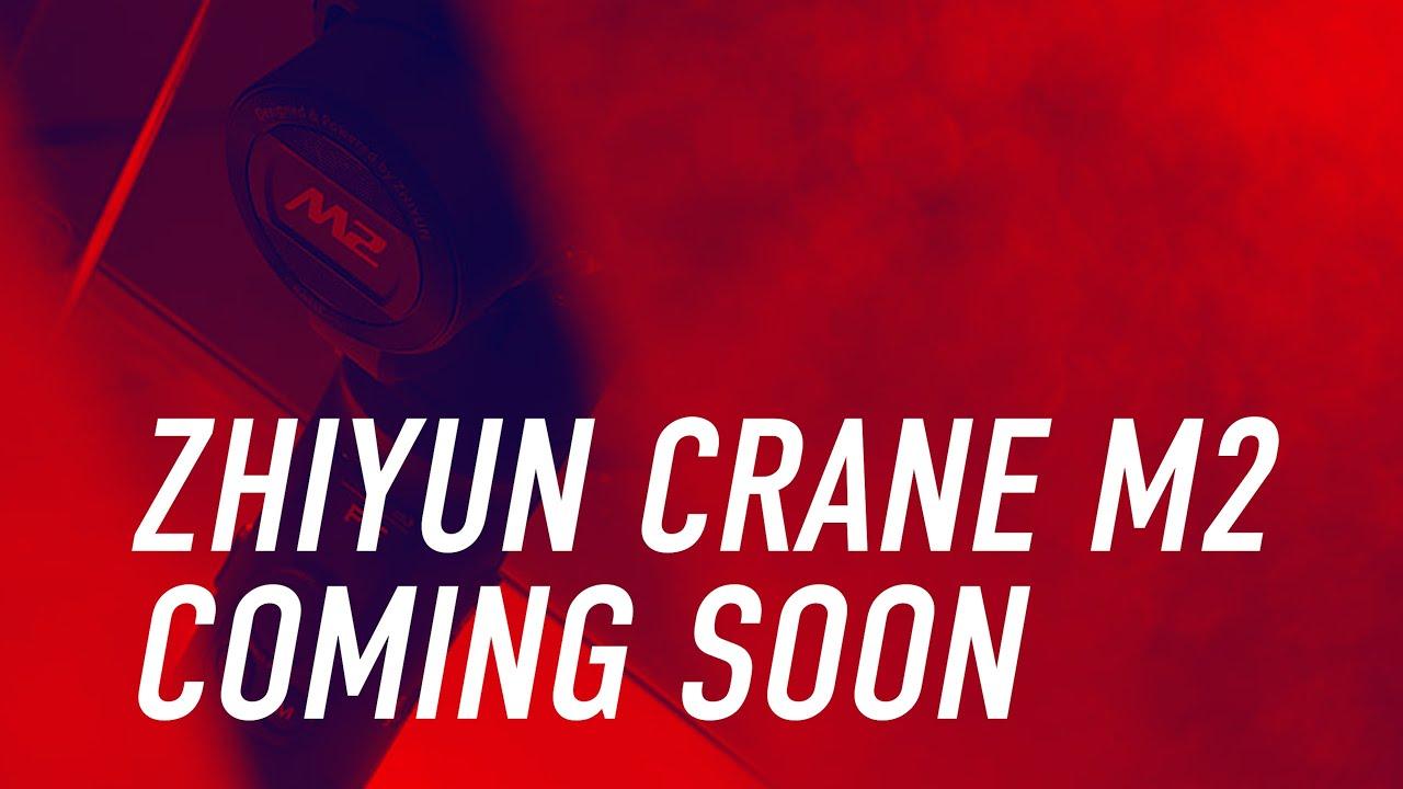 Zhiyun Crane M2 Coming soon!