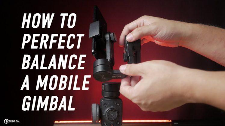 How to perfect balance a mobile gimbal