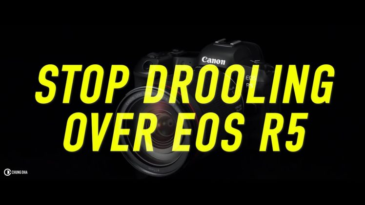 Stop drooling over Canon EOS R5!