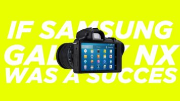 10 features we could had, if Samsung Galaxy NX was a success