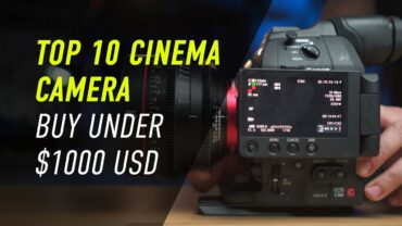 Top 10 Cinema Camera can buy for less than $1000 USD